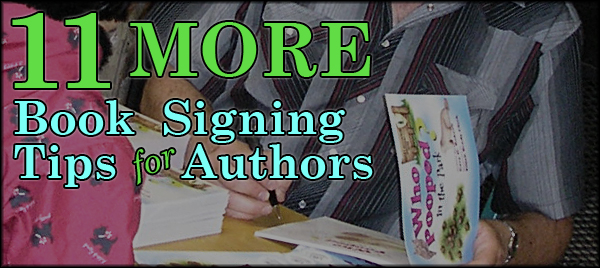 11 More signing tips for authors