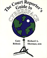 Court Reporters Guide to Cyberspace